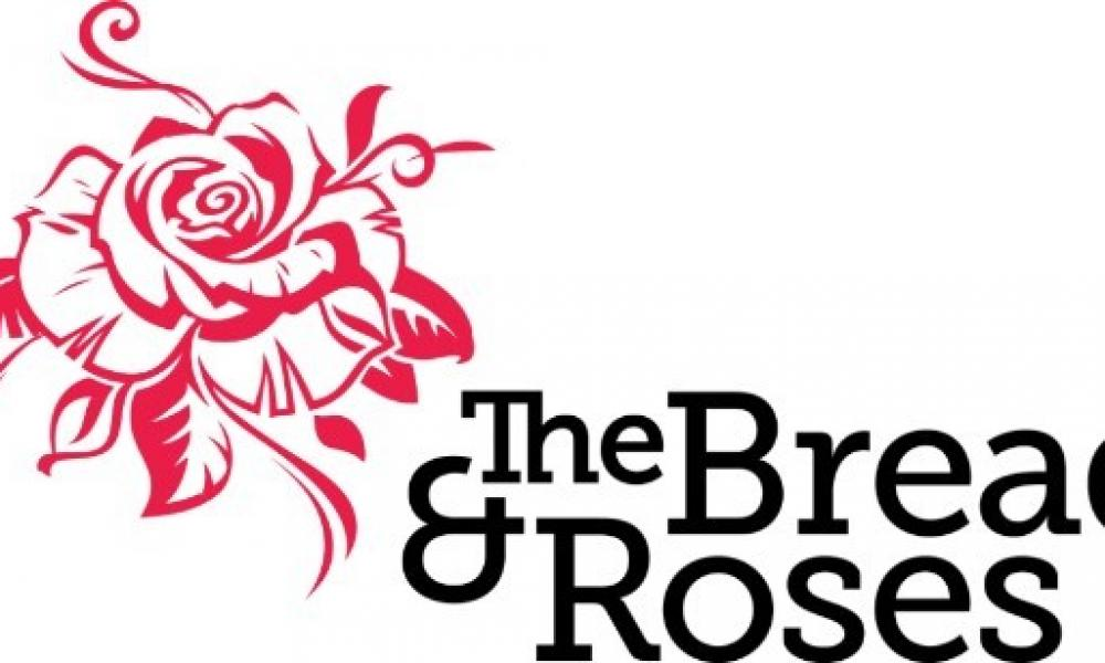 The Bread and Roses - Upcoming